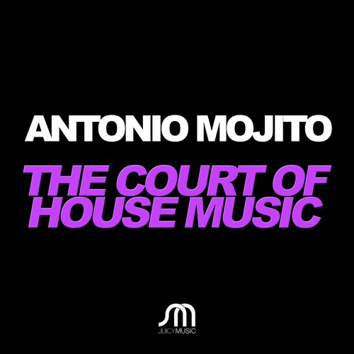 Antonio Mojito, Chris Sammarco - The Court Of House Music [JMD344]